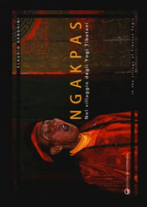 Copertina di 'Ngakpas. Nel villaggio degli yogi tibetani. Ediz. italiana e inglese'