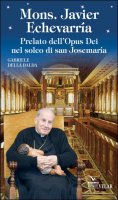 Mons. Javier Echevarria - Gabriele Della Balda