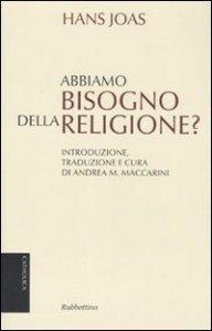 Copertina di 'Abbiamo ancora bisogno della religione?'