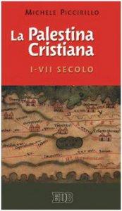 Copertina di 'La Palestina cristiana I-VII secolo'