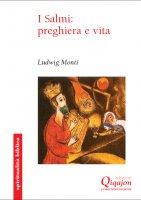 I Salmi: preghiera e vita - Ludwig Monti