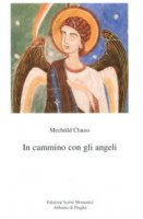 In cammino con gli angeli. - Mechtild Clauss