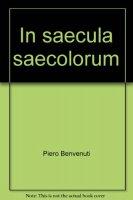 In saecula saecolorum - Piero Benvenuti