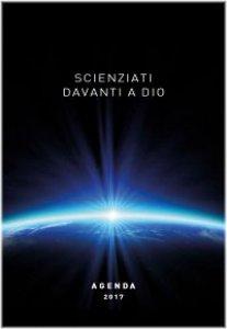 Copertina di 'Scienziati davanti a Dio 2017. Agenda'