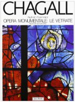 Chagall. Opera monumentale: le vetrate - Forestier Sylvie