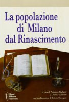 Popolazione di Milano dal Rinascimento - Vaglienti F., Cattaneo C.