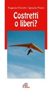 Copertina di 'Costretti o liberi?'