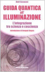 Copertina di 'Guida quantica all'illuminazione. L'integrazione tra scienza e coscienza'