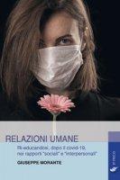 Relazioni umane. Ri-educandosi, dopo il covid-19, nei rapporti «sociali» e «interpersonali» - Morante Giuseppe
