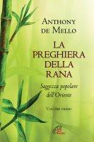 Preghiera della rana 1.. Saggezza popolare dell'oriente. (La) - Anthony De Mello