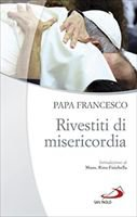 Rivestiti di misericordia - Francesco (Jorge Mario Bergoglio)