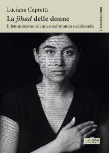 Copertina di 'La jihad delle donne'