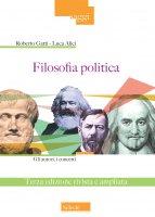 Filosofia politica - Roberto Gatti , Luca Alici