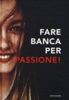 Fare banca per passione!