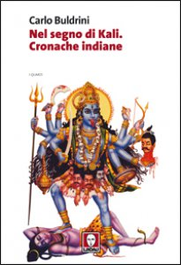 Copertina di 'Nel segno di Kali. Cronache indiane'
