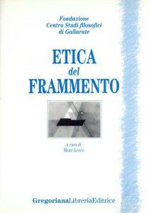 Copertina di 'Etica del frammento'