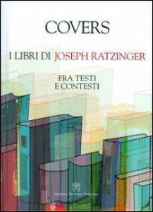 Copertina di 'Covers. I libri di Joseph Ratzinger'