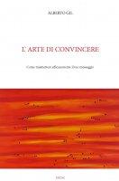 L'arte di convincere - Alberto Gil