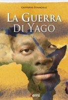 La guerra di Yago - Giovanni Fumagalli