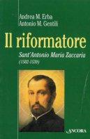 Il riformatore - Andrea M. Erba, Antonio M. Gentili