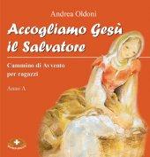 Accogliamo Ges� il Salvatore - don Andrea Oldoni