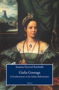 Copertina di 'Giulia Gonzaga. A gentlewoman in the italian reformation'