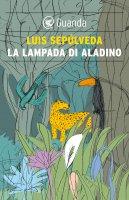 La lampada di Aladino - Luis Sepúlveda