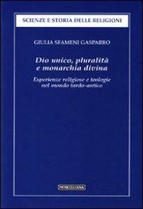 Copertina di 'Dio unico, pluralità e monarchia divina'