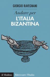 Copertina di 'Andare per l'Italia bizantina'