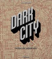 Dark city. The real Los Angeles noir. Ediz. inglese, francese e tedesca - Heimann Jim