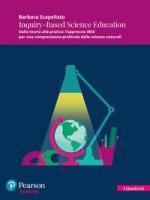 Inquiry-Based Science Education. Dalla teoria alla pratica: l'approccio IBSE per una comprensione profonda delle scienze naturali. Con espansione online - Scapellato Barbara