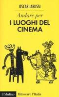 Andare per i luoghi del cinema - Iarussi Oscar