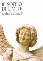 Il soffio del mite - Spinelli Barbara