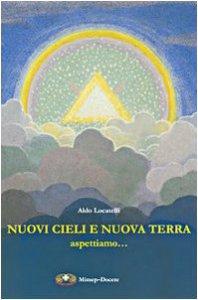 Copertina di 'Nuovi cieli e nuova terra aspettiamo... Messaggio cristiano sull'aldilà'