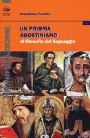 Un prisma agostiniano di filosofia del linguaggio - Vecchio Sebastiano