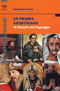 Copertina di 'Un prisma agostiniano di filosofia del linguaggio'