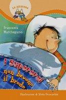 I super-eroi non bevono brodo - Francesca Marchegiano