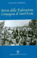 Storia della Federazione Compagnia di Sant'Orsola - Paolo Gheda