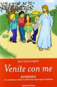 Copertina di 'Venite con me. Sussidio al catechismo della Conferenza episcopale italiana [vol_2]'