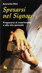 Copertina di 'Sposarsi nel Signore. Prepararsi al matrimonio e alla vita sponsale'