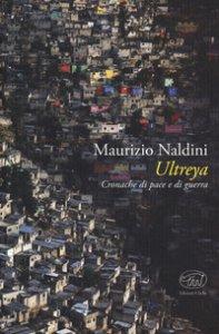 Copertina di 'Ultreya. Cronache di pace e di guerra'