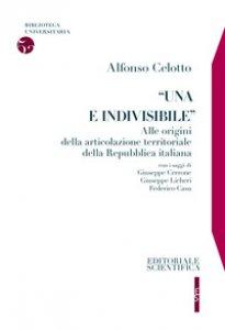 Copertina di '«Una e indivisibile». Alle origini della articolazione territoriale della Repubblica italiana'