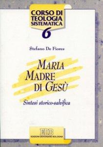 Copertina di 'Maria madre di Gesù. Sintesi storico salvifica'
