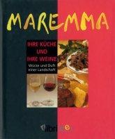Maremma. Ihre Küche und Ihre Weine. Würze und Duft einer Landschaft - Salemi M. Concetta