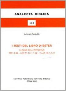 Copertina di 'I testi del libro di Ester. Il caso dell'introitus TM 1,1-22-LXX A1-17; 1,1-22-Ta A1-18; 1,1-21'