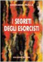 I segreti degli esorcisti - Padula Giancarlo