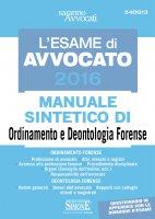 L'Esame di Avvocato 2016 - Manuale sintetico di Ordinamento e Deontologia Forense - Redazioni Edizioni Simone