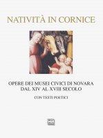 Natività in cornice. Opere dei Musei Civici di Novara dal XIV al XVIII secolo.