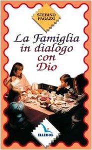 Copertina di 'La famiglia in dialogo con Dio'