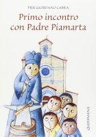 Primo incontro con Padre Piamarta - Cabra Pier Giordano